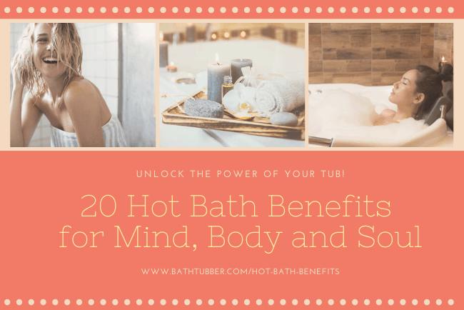 20 Hot Bath Benefits